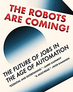 The Robots are Coming! The Future of Jobs in the Age of Automation